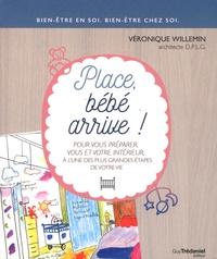 Véronique Willemin - Place, bébé arrive !.