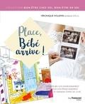 Véronique Willemin et Jean-Pierre Boyer - Place, bébé arrive !.