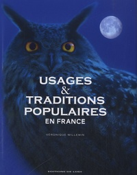 Véronique Willemin - Usages et traditions populaires en France.