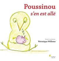Véronique Willems - Poussinou s'en est allé.