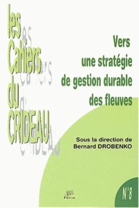 Bernard Drobenko - Vers une stratégie de gestion durable des fleuves - Colloque International de Limoges, 30 janvier 2002.