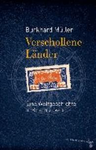 Verschollene Länder - Eine Weltgeschichte in Briefmarken.