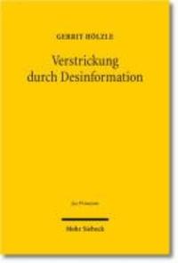 Verstrickung durch Desinformation - Eine rechtsdogmatische Auseinandersetzung auf Grundlage einer ökonomischen Analyse im Recht. Jus Privatum Band 164.