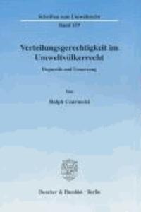 Verteilungsgerechtigkeit im Umweltvölkerrecht - Dogmatik und Umsetzung..