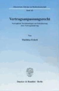 Vertragsanpassungsrecht - Vertragliche Vereinbarungen zur Erleichterung einer Vertragsänderung.