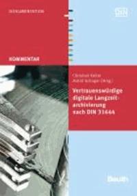Vertrauenswürdige digitale Langzeitarchivierung nach DIN 31644.