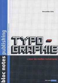 Veruschka Götz - Typographie pour les médias numériques.