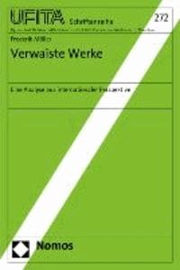 Verwaiste Werke - Eine Analyse aus internationaler Perspektive.