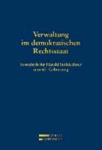 Verwaltung im demokratischen Rechtsstaat - Festschrift für Harald Stolzlechner zum 65. Geburtstag.