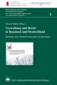 Verwaltung und Recht in Russland und Deutschland - Beiträge eines deutsch-russischen Symposiums.