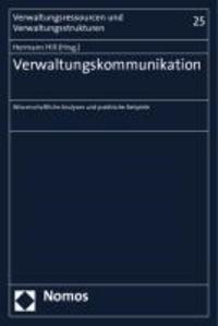 Verwaltungskommunikation - Wissenschaftliche Analysen und praktische Beispiele.