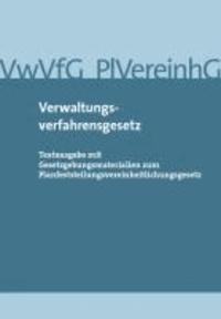 Verwaltungsverfahrensgesetz - Textausgabe mit Gesetzgebungsmaterialien zum Planfeststellungsvereinheitlichungsgesetz.