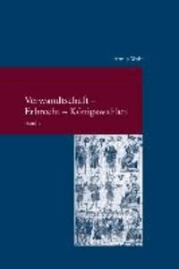 Verwandtschaft - Erbrecht - Königswahlen 2 Bde. - Unveröffentlichte und aktualisierte Beiträge.