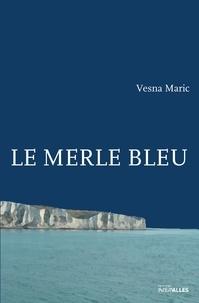 Vesna Maric - Le merle bleu.