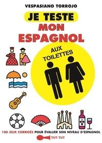 Vespasiano Torrojo - Je teste mon espagnol aux toilettes.