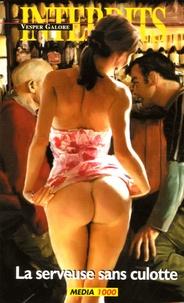 Vesper Galore - La serveuse sans culotte.