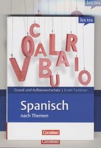 Vessela Ivanova et Erwin Tschirner - Spanisch nach Themen - Grundwortschatz A1-B1 ; Grund- und Aufbauwortschatz A1-B2.