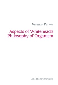 Vesselin Petrov - Aspects of Whitehead's Philosophy of Organism.
