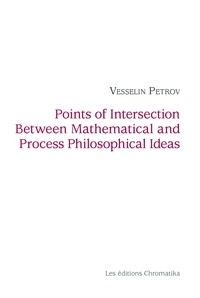 Vesselin Petrov - Points of Intersection Between Mathematical and Process Philosophical Ideas.