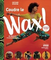 Vestiaire éponyme - Coudre le wax !.
