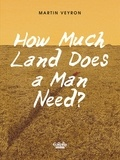 Veyron Martin - How Much Land Does a Man Need? How Much Land Does a Man Need?.