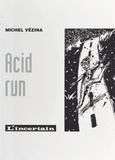 Vezina - Acid run.