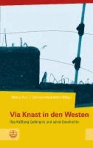 Via Knast in den Westen - Das Kaßberg-Gefängnis und seine Geschichte.