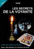 Viane Viane - Les secrets de la voyante - Tome 1-L'art de tirer le tarot.