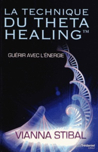 Vianna Stibal - La technique du ThetaHealing.