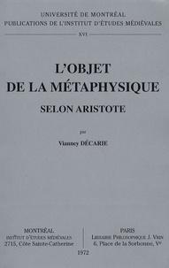 Vianney Décarie - L'Objet de la métaphysique selon Aristote.