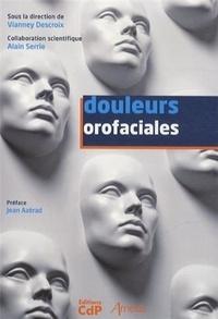 Vianney Descroix et Alain Serrie - Douleurs orofaciales.