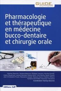 Vianney Descroix - Pharmacologie et thérapeutique en médecine bucco-dentaire et chirurgie orale.