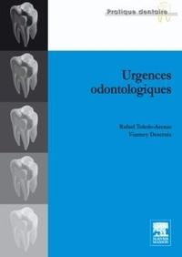 Vianney Descroix et Rafael Toledo-Arenas - Urgences odontologiques.
