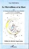Viara Timtcheva - Le merveilleux et la mort - Dans le Seigneur des Anneaux de J.R.R. Tolkien, Peter Pan de J.M. Barrie et L'Histoire sans fin de Michael Ende.