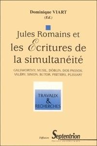 Viart - Jules Romains et les écritures de la simultanéité - Galsworthy, Musil, Döblin, Dos Passos, Valéry, Simon, Butor, Peeters, Plissart.