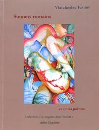 Viatcheslav Ivanov - Sonnets romains et autres poèmes.