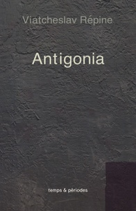 Viatcheslav Répine - Antigonia.