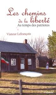 Viateur Lefrançois - Les chemins de la liberté.