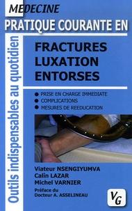 Viateur Nsengiyumva et Câlin Lazar - Pratique courante en fractures, luxation, entorses.