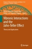 Mihail Atanasov - Vibronic Interactions and the Jahn-Teller Effect - Theory and Applications.