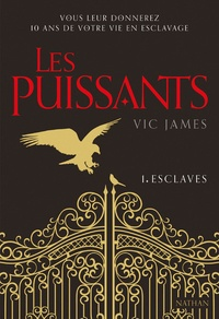 Vic James - Les puissants Tome 1 : Esclaves.