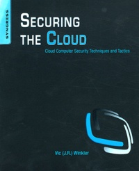 Vic Winkler - Securing the Cloud - Cloud Computer Security Techniqueq and Tactics.