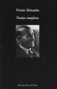 Vicente Aleixandre - Poesías completas.