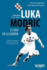 Vicente Azpitarte et  José Manuel Puertas - Luka Modric - El hijo de la guerra.
