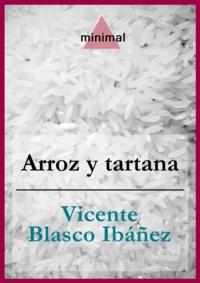 Vicente Blasco Ibáñez - Arroz y tartana.