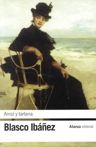 Vicente Blasco Ibañez - Arroz y tartana.