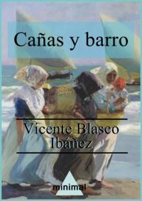 Vicente Blasco Ibáñez - Cañas y barro.