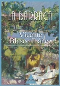 Vicente Blasco Ibáñez - La barraca.