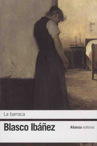 Vicente Blasco Ibañez - La barraca.