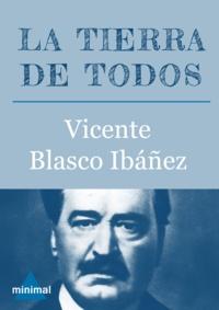 Vicente Blasco Ibáñez - La tierra de todos.